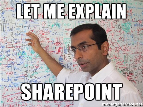 Let me explain SharePoint...