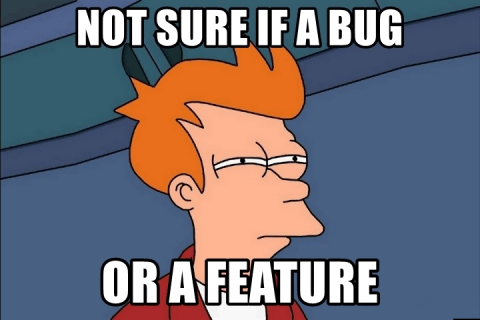 Not sure if a bug or a feature