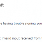 """Solving error """"AADSTS90013: Invalid input received from the user"""""""