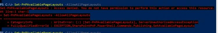"""""""Set-PnPAvailablePageLayouts -AllowAllPageLayouts"""" returning an error """"Access denied. You do not have permission to perform this action or access this resource.."""""""