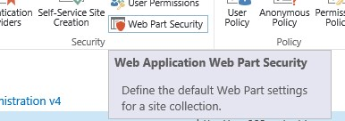 "Each SharePoint Web Application has this GUI option in the Ribbon - ""Web Part Security"""