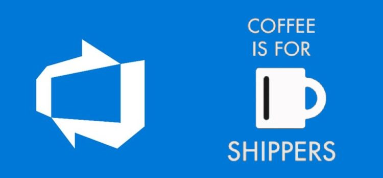 Azure DevOps - Always Be Shipping!