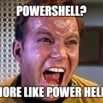 Powershell is hell