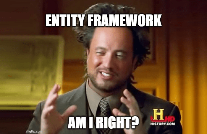 Entity Framework - am I right?
