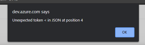 """Azure DevOps throwing """"Unexpected token < in JSON at position 4"""""""